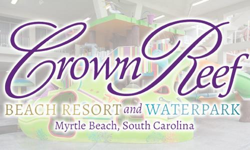Crown Reef Beach Resort and Waterpark, Myrtle Beach, SC