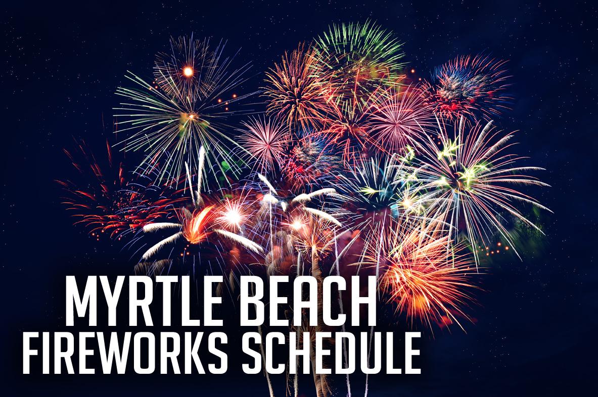 Myrtle Beach Fireworks Schedule