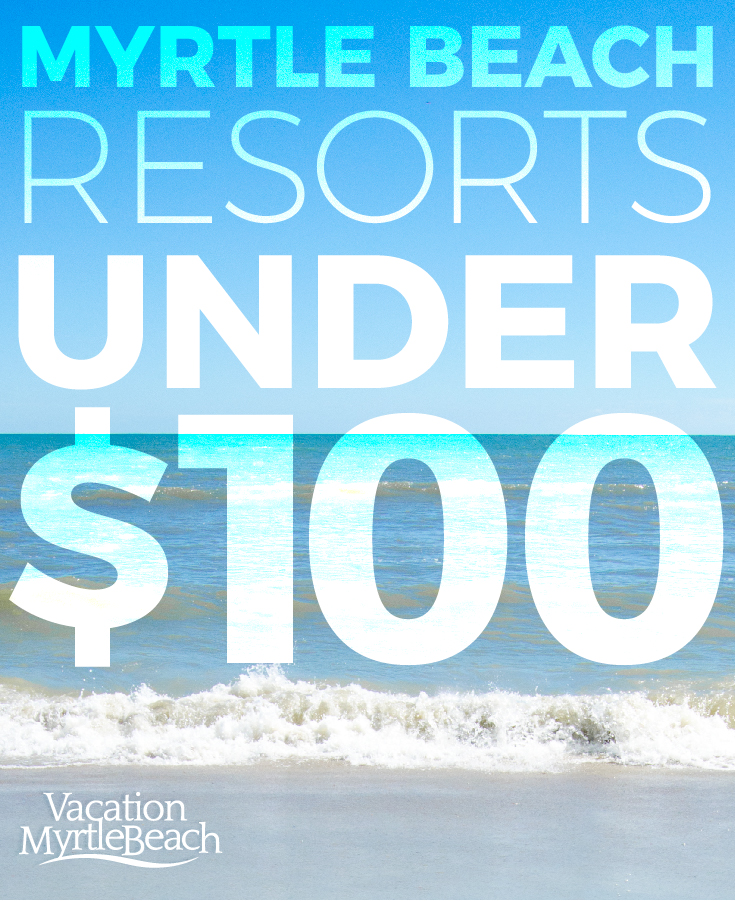 affordable myrtle beach resorts under $100
